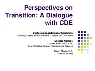 Perspectives on Transition: A Dialogue with CDE