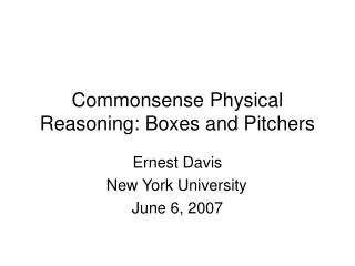 Commonsense Physical Reasoning: Boxes and Pitchers