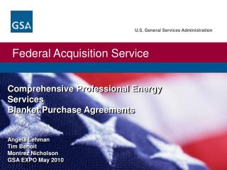 Comprehensive Professional Energy  Services Blanket Purchase Agreements    Angela Lehman Tim Benoit Montrez Nicholson GS