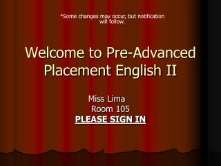 Welcome to Pre-Advanced Placement English II