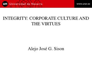 INTEGRITY: CORPORATE CULTURE AND THE VIRTUES Alejo José G. Sison