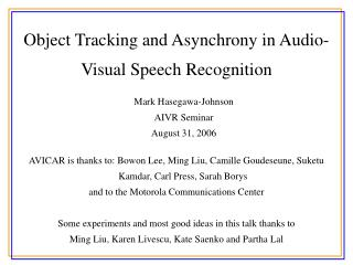 Object Tracking and Asynchrony in Audio-Visual Speech Recognition