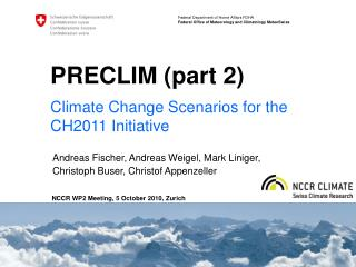 Climate Change Scenarios for the  CH2011 Initiative