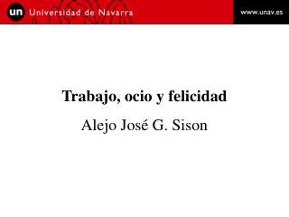 Trabajo, ocio y felicidad Alejo José G. Sison