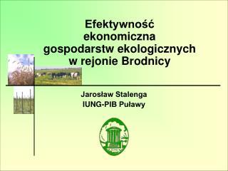 Efektywność ekonomiczna  gospodarstw ekologicznych w rejonie Brodnicy