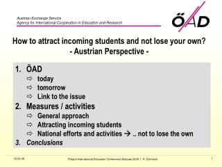 How to attract incoming students and not lose your own? - Austrian Perspective -