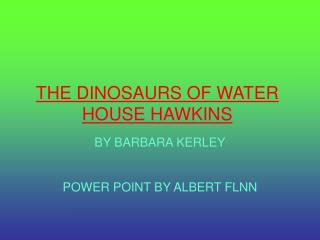 THE DINOSAURS OF WATER HOUSE HAWKINS
