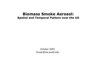 Biomass Smoke Aerosol: Spatial and Temporal Pattern over the US