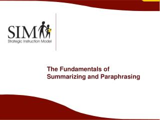 The Fundamentals of Summarizing and Paraphrasing