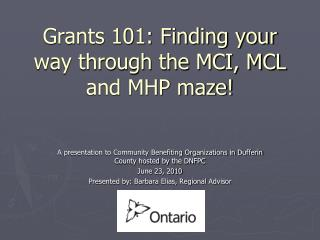 Grants 101: Finding your way through the MCI, MCL and MHP maze!