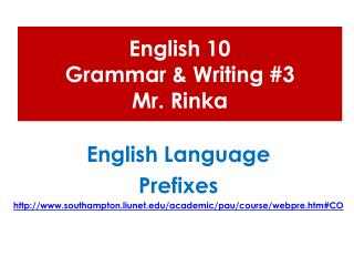 English 10  Grammar & Writing #3 Mr.  Rinka