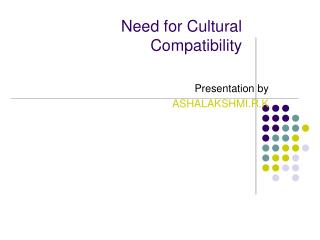 Need for Cultural Compatibility
