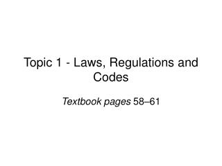 Topic 1 - Laws, Regulations and Codes