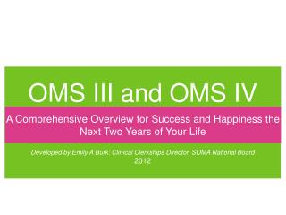 OMS III and OMS IV