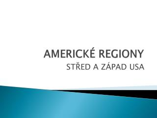 AMERICK� REGIONY