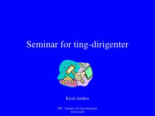 Seminar for ting-dirigenter