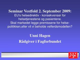Unni Hagen Rådgiver i Fagforbundet