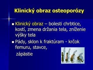 Klinick� obraz osteopor�zy