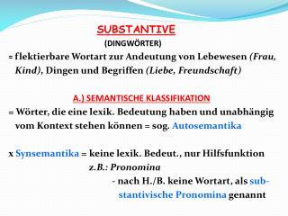 SUBSTANTIVE                                                 (DINGWÖRTER)