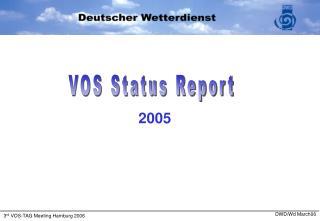 VOS Status Report