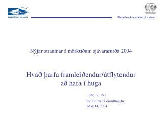 Nýjar straumar á mörkuðum sjávarafurða  2004
