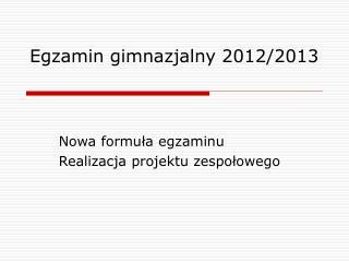 Egzamin gimnazjalny 2012/2013