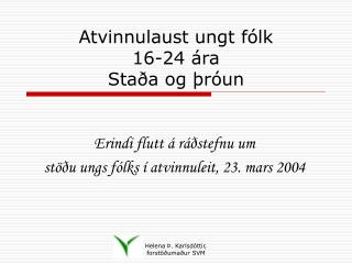 Atvinnulaust ungt fólk 16-24 ára Staða og þróun
