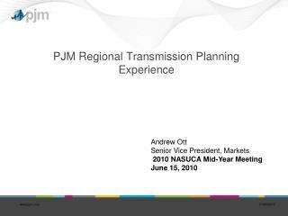 PJM Regional Transmission Planning Experience