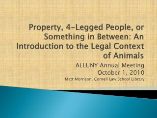 ALLUNY Annual Meeting October 1, 2010 Matt Morrison, Cornell Law School Library