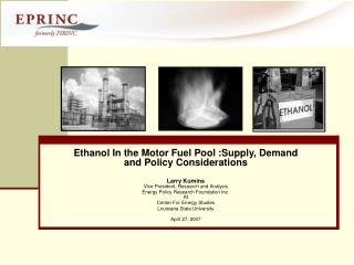 Ethanol In the Motor Fuel Pool :Supply, Demand  and Policy Considerations
