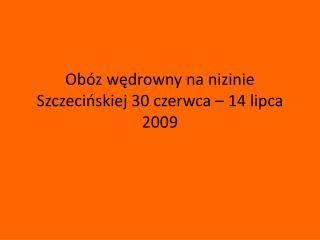 Obóz wędrowny na nizinie Szczecińskiej 30 czerwca – 14 lipca 2009