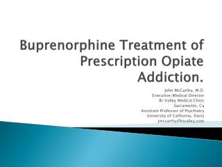 Buprenorphine Treatment of Prescription Opiate Addiction.