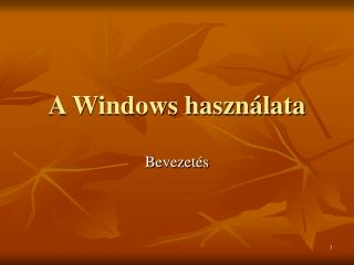 A Windows haszn�lata