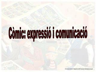 Còmic: expressió i comunicació