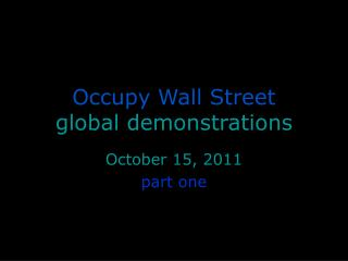 Occupy Wall Street  global demonstrations