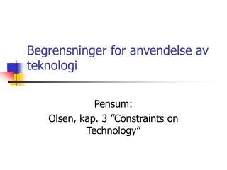 Begrensninger for anvendelse av teknologi
