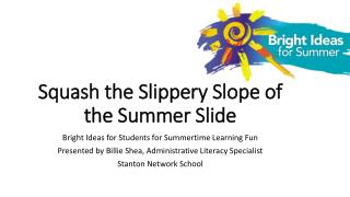 Squash the Slippery Slope of the Summer Slide