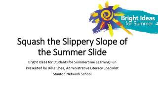 Squash the Slippery Slope of the Summer Slide