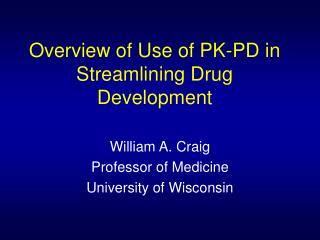 Overview of Use of PK-PD in Streamlining Drug Development