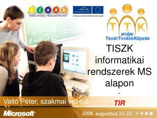 TISZK informatikai rendszerek MS alapon