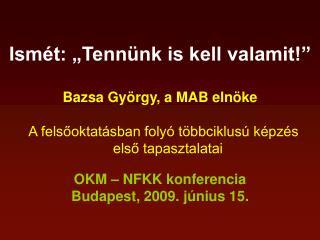 """Ismét: """"Tennünk is kell valamit!"""" Bazsa György, a MAB elnöke"""