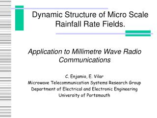 Dynamic Structure of Micro Scale Rainfall Rate Fields.