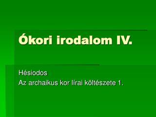 Ókori irodalom IV.