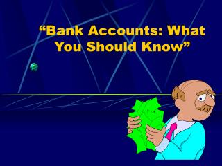 �Bank Accounts: What You Should Know�
