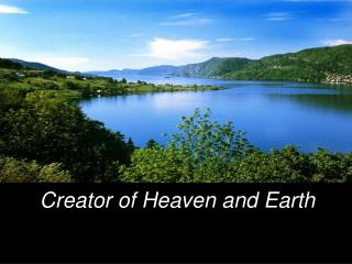 Creator of Heaven and Earth