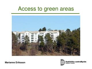 Access to green areas