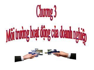 Chương 3   Môi trường hoạt động của doanh nghiệp