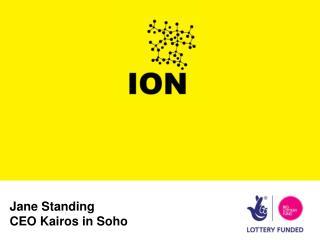 Jane Standing    CEO Kairos in Soho