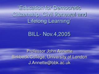 ' Education for Democratic Citizenship, Civil Renewal and Lifelong Learning' BILL- Nov.4,2005