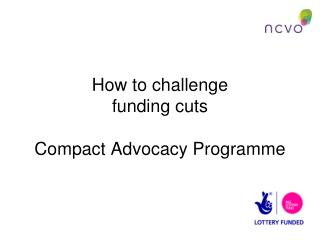 How to challenge  funding cuts Compact Advocacy Programme